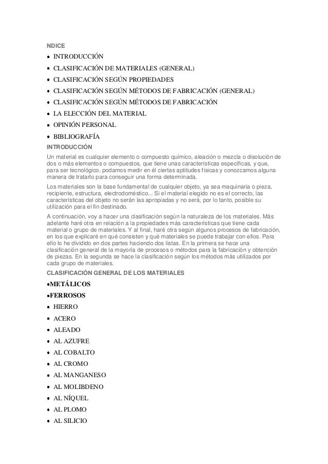 NDICE  INTRODUCCIÓN  CLASIFICACIÓN DE MATERIALES (GENERAL)  CLASIFICACIÓN SEGÚN PROPIEDADES  CLASIFICACIÓN SEGÚN MÉTODOS D...