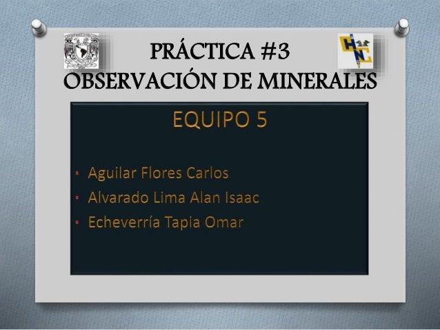 PRÁCTICA #3  OBSERVACIÓN DE MINERALES