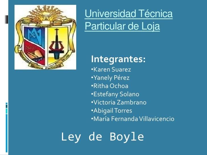 Universidad Técnica Particular de Loja<br />Integrantes:<br /><ul><li>Karen Suarez
