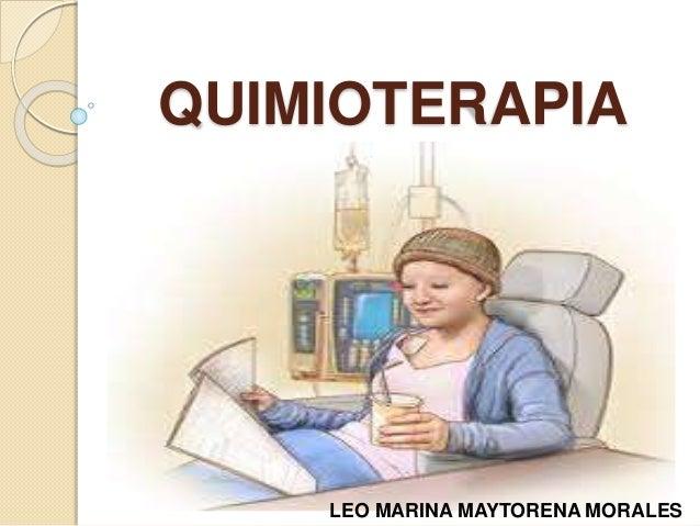 QUIMIOTERAPIA LEO MARINA MAYTORENA MORALES