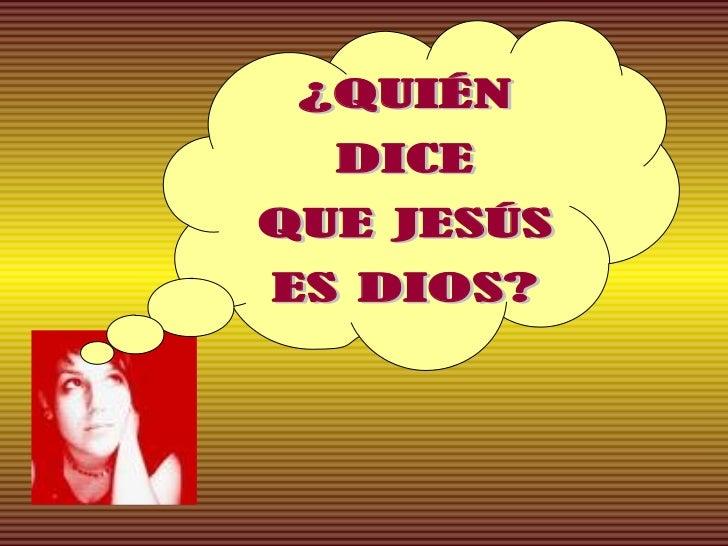 ¿Quién dice que Jesús es Dios?