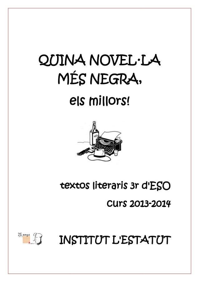 QUINA NOVEL·LA MÉS NEGRA els millors! textos literaris 3r d'ESO INSTITUT L'ESTATUT QUINA NOVEL·LA MÉS NEGRA, els millors! ...