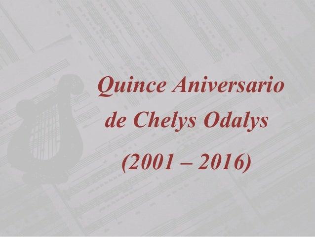 Quince Aniversario de Chelys Odalys (2001 – 2016)