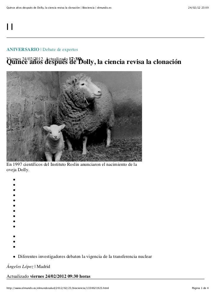 Quince años después de Dolly, la ciencia revisa la clonación | Biociencia | elmundo.es   24/02/12 23:09||ANIVERSARIO | Deb...