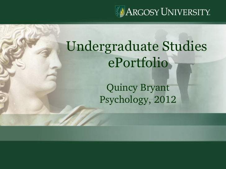 Undergraduate Studies  ePortfolio Quincy Bryant Psychology, 2012