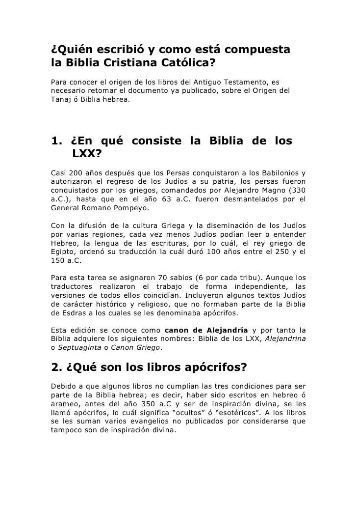 ¿Quién escribió y como está compuestala Biblia Cristiana Católica?Para conocer el origen de los libros del Antiguo Testame...