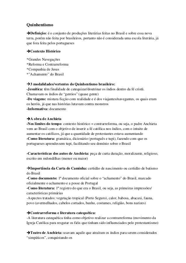 QuinhentismoDefinição: é o conjunto de produções literárias feitas no Brasil e sobre essa novaterra, porém não feita por b...