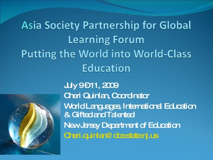 July 9 – 11, 2009 Cheri Quinlan, Coordinator World Languages, International Education & Gifted and Talented New Jersey Dep...