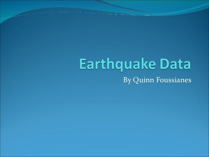 Quinn's earthquake data