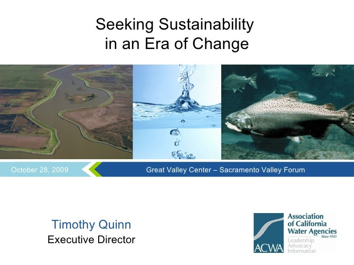 Seeking Sustainability  in an Era of Change Timothy Quinn Executive Director October 28, 2009 Great Valley Center – Sacram...