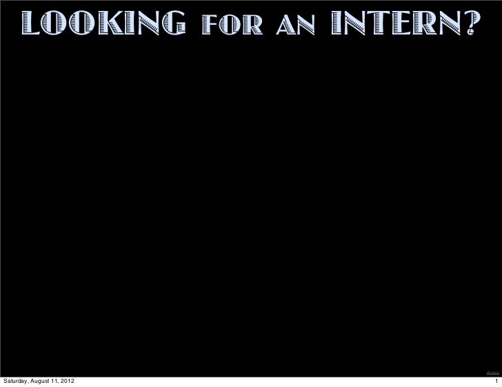 LOOKING FOR AN INTERN ?                               rbronzSaturday, August 11, 2012         1