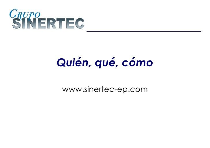 Quién, qué, cómo www.sinertec-ep.com