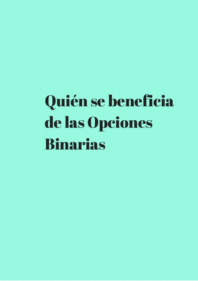 Quién se beneficia  de las Opciones  Binarias