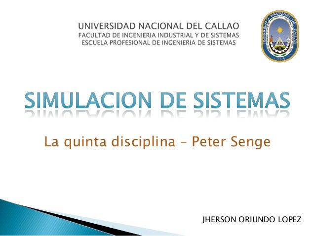 La quinta disciplina – Peter Senge  JHERSON ORIUNDO LOPEZ