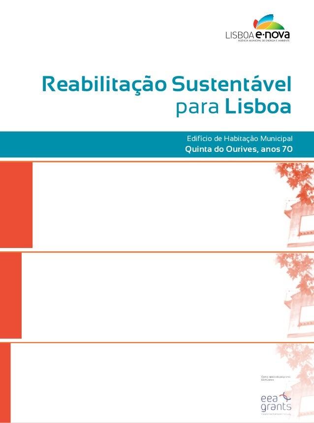 Reabilitação Sustentável             para Lisboa             Edifício de Habitação Municipal             Quinta do Ourives...