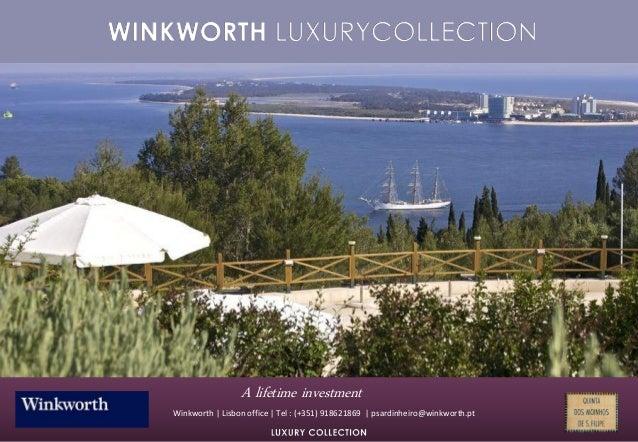 Winkworth   Lisbon office   Tel : (+351) 918621869   psardinheiro@winkworth.ptA lifetime investment