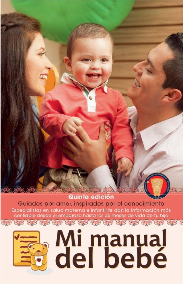 Quinta edición Guiados por amor, inspirados por el conocimiento Especialistas en salud materna e infantil te dan la inform...