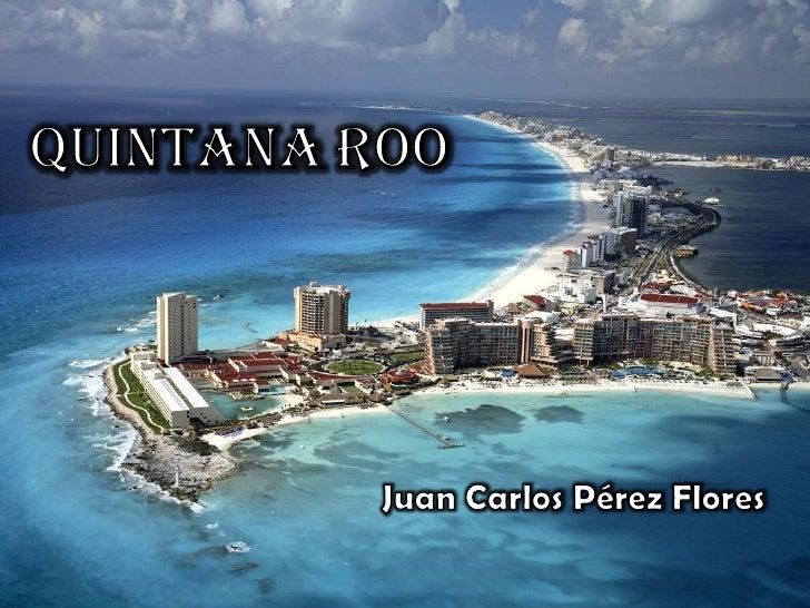 En el 2010, en el estado de Quintana Roo viven:Quintana Roo ocupa el lugar 26 a nivel nacional por su número de habitantes.