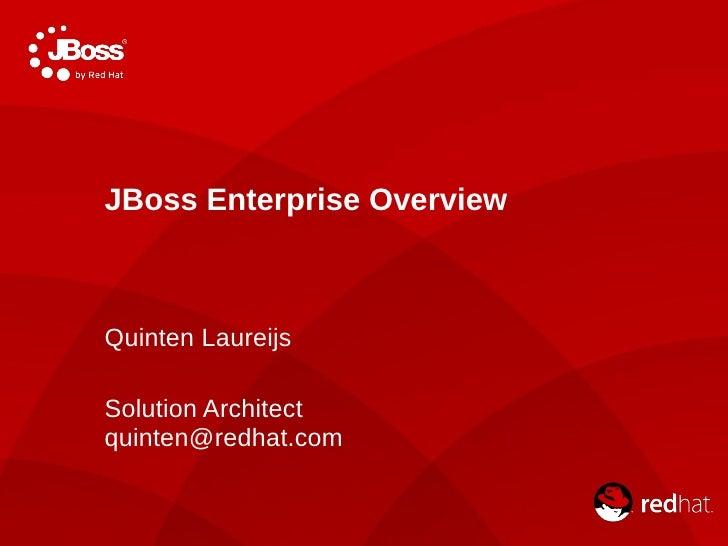 JBoss Enterprise Overview by Quinten Laureijs