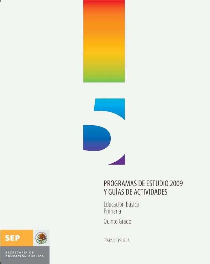 Educación Básica         PrimariaProgramas dE Estudio 2009  y guías dE actividadEs      Etapa de prueba