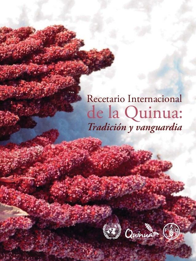 Quinua Perú Un Futuro sembrado hace miles de Años, Recetario Gourmet