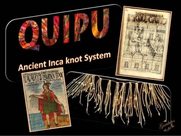 Quipu (Ancient Inca Knot System)