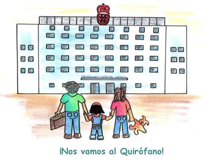 ¡Nos vamos al Quirófano!