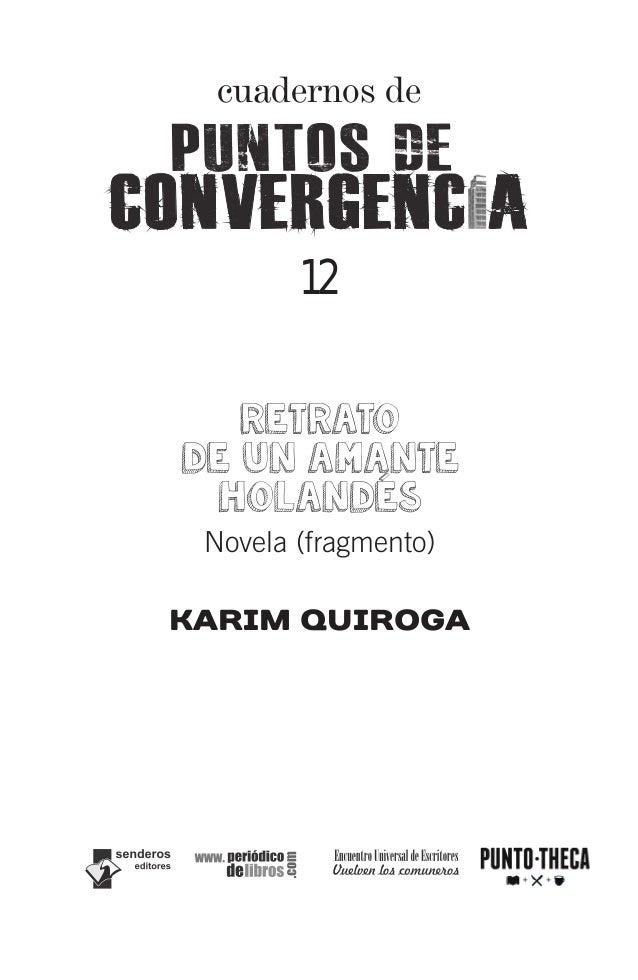 cuadernos de  12  RETRATO  DE UN AMANTE  HOLANDÉS  Novela (fragmento)  Karim Quiroga