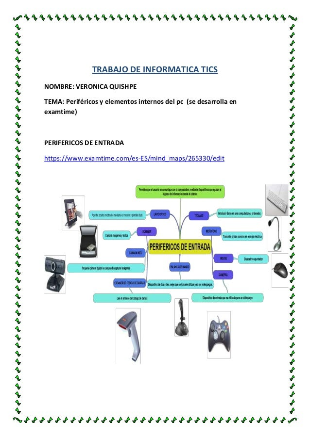 TRABAJO DE INFORMATICA TICS NOMBRE: VERONICA QUISHPE TEMA: Periféricos y elementos internos del pc (se desarrolla en examt...