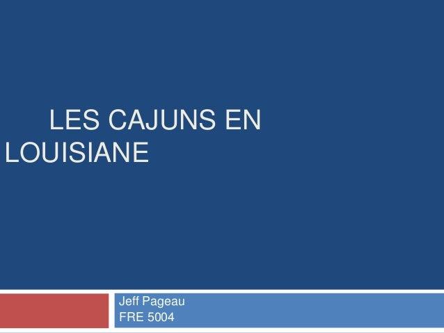 LES CAJUNS EN LOUISIANE Jeff Pageau FRE 5004