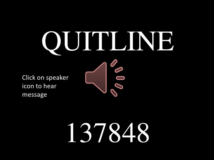 QUITLINEClick on speakericon to hearmessage              137848
