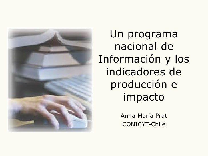 Un programa nacional de información y los indicadores de producción e impacto-Prat
