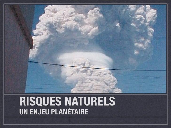 RISQUES NATURELS UN ENJEU PLANÉTAIRE
