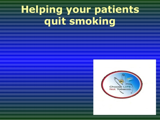 Helping your patients    quit smoking