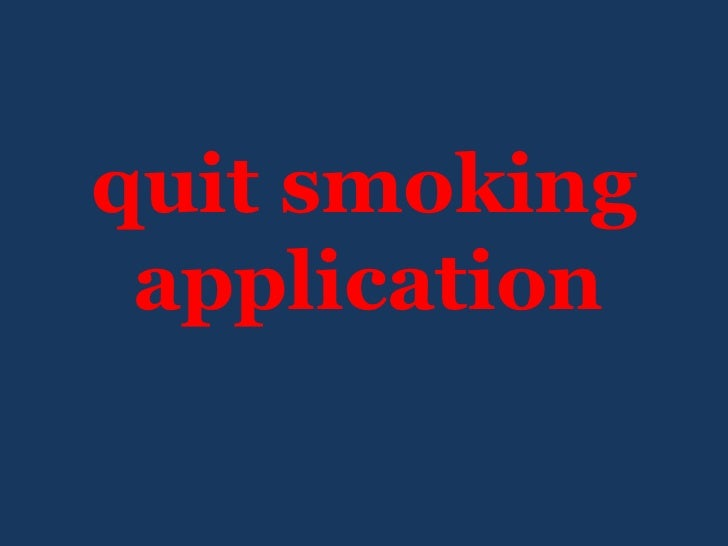 <ul><li>quit smoking application   </li></ul>
