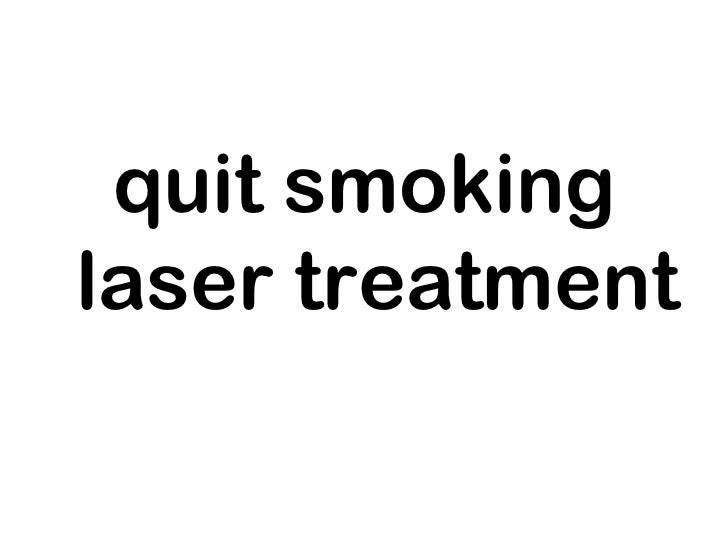 <ul><li>quit smoking laser treatment </li></ul>