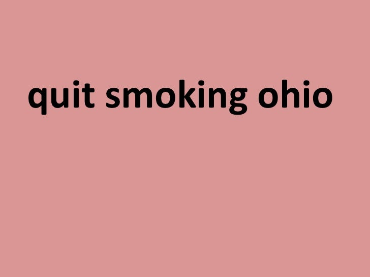 <ul><li>quit smoking ohio   </li></ul>