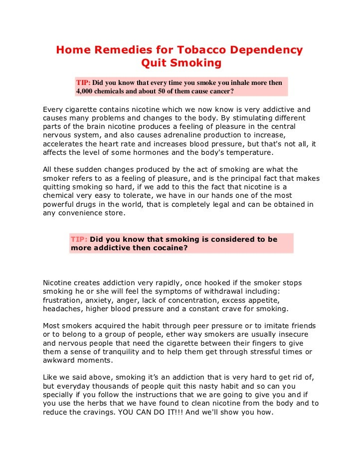 Home Remedies for Tobacco Dependency              Quit Smoking         TIP: Did you know that every time you smoke you inh...