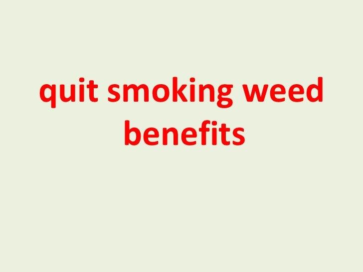 Quit smoking weed benefits