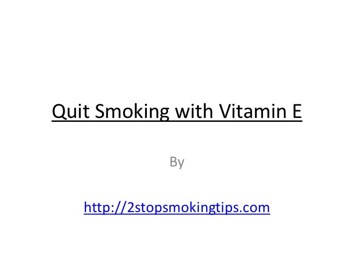 Quit smoking with vitamin e