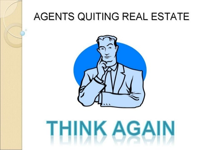 Quitting Real Estate