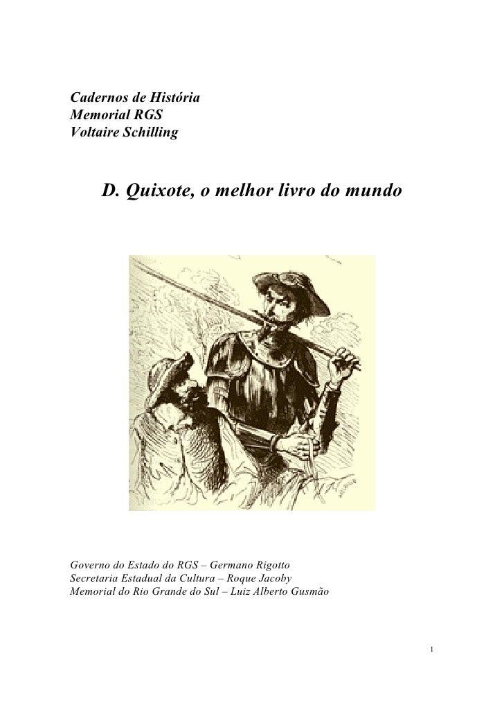 Cadernos de História Memorial RGS Voltaire Schilling          D. Quixote, o melhor livro do mundo     Governo do Estado do...