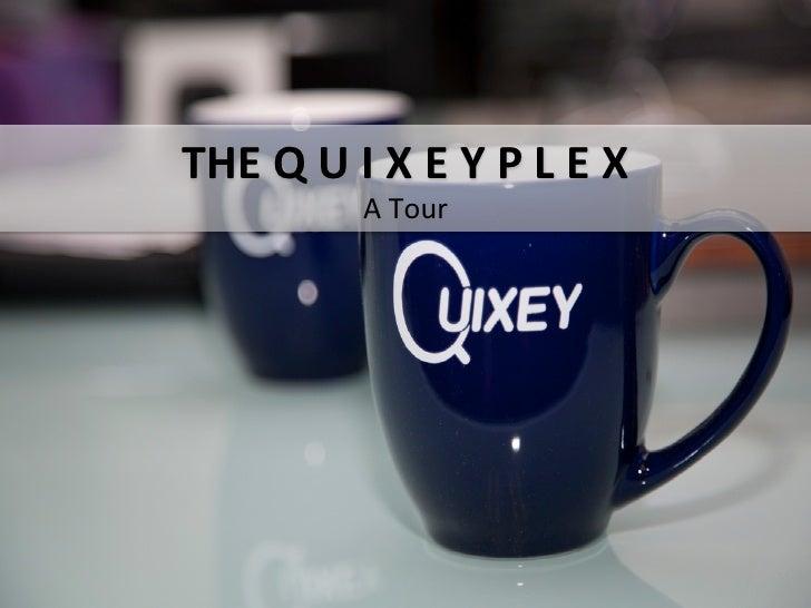The Quixeyplex Tour