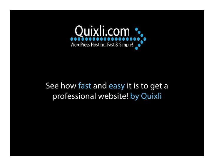 See how fast and easy it is to get a  professional website! by Quixli