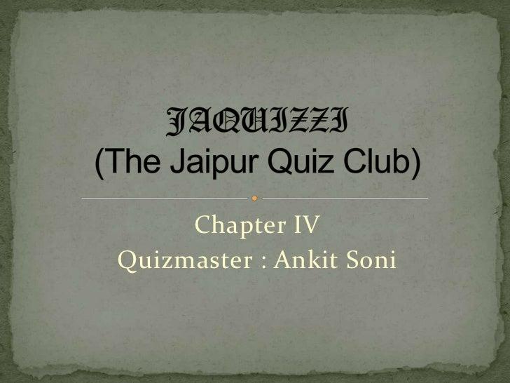 JaQuizzi Chapter IV