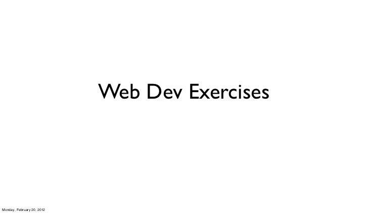 Web Dev ExercisesMonday, February 20, 2012