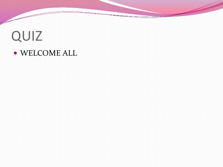 QUIZ WELCOME ALL