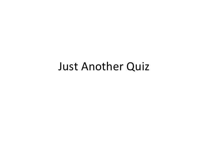 Just Another Quiz