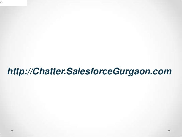 http://Chatter.SalesforceGurgaon.com