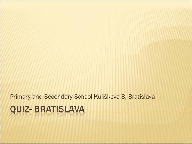 Primary and Secondary School Kulíškova 8, Bratislava